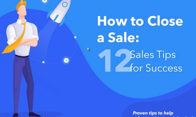 How to Close a Sale: 12 Sales Tips for Success [Infographic]