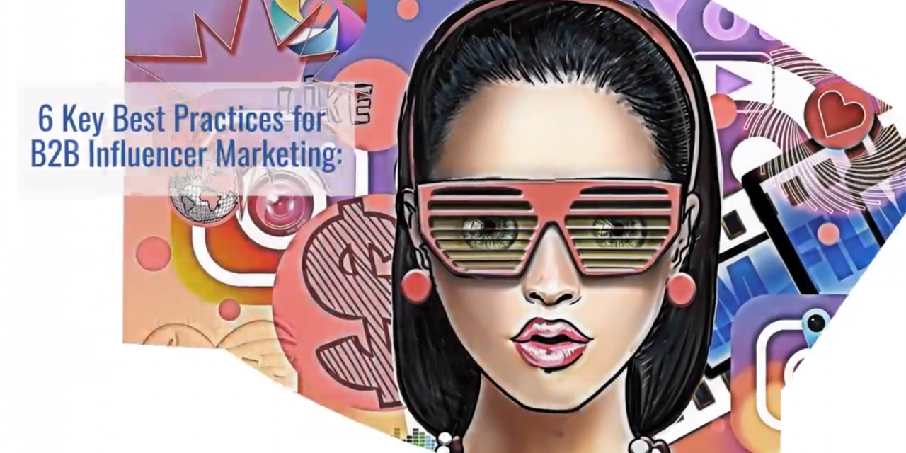 6 Key Best Practices for B2B Influencer Marketing